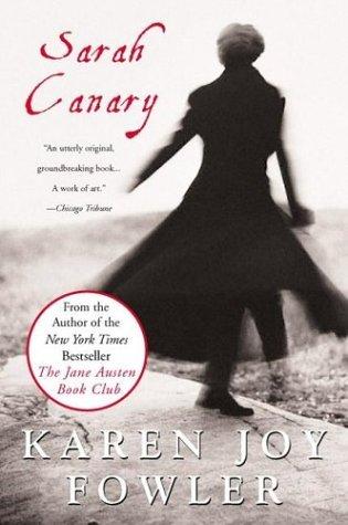 82. (October 2019) Sarah Canary by Karen Joy Fowler