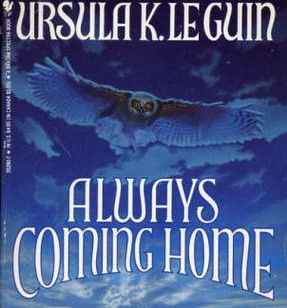 88. (April-May 2020) Always Coming Home by Ursula K. LeGuin