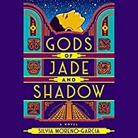 89. (June 2020) Gods of Jade and Shadow by Silvia Moreno-Garcia