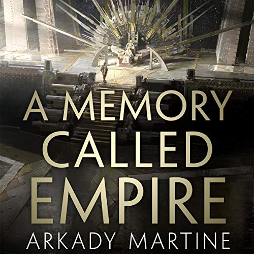 101. (June 2021) A Memory Called Empire by Arkady Martine